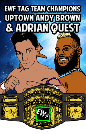 EWF TAG TEAM-ANDY AND ADRIAN